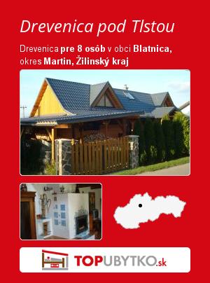 Drevenica pod Tlstou - TopUbytko.sk
