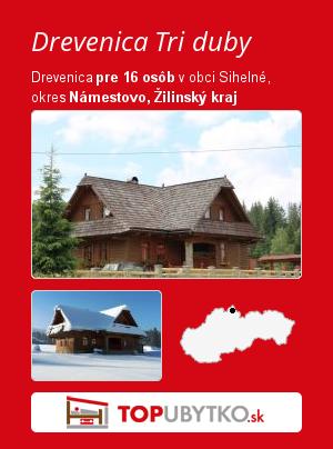 Drevenica Tri duby - TopUbytko.sk