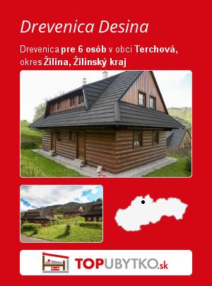 Drevenica Desina - TopUbytko.sk